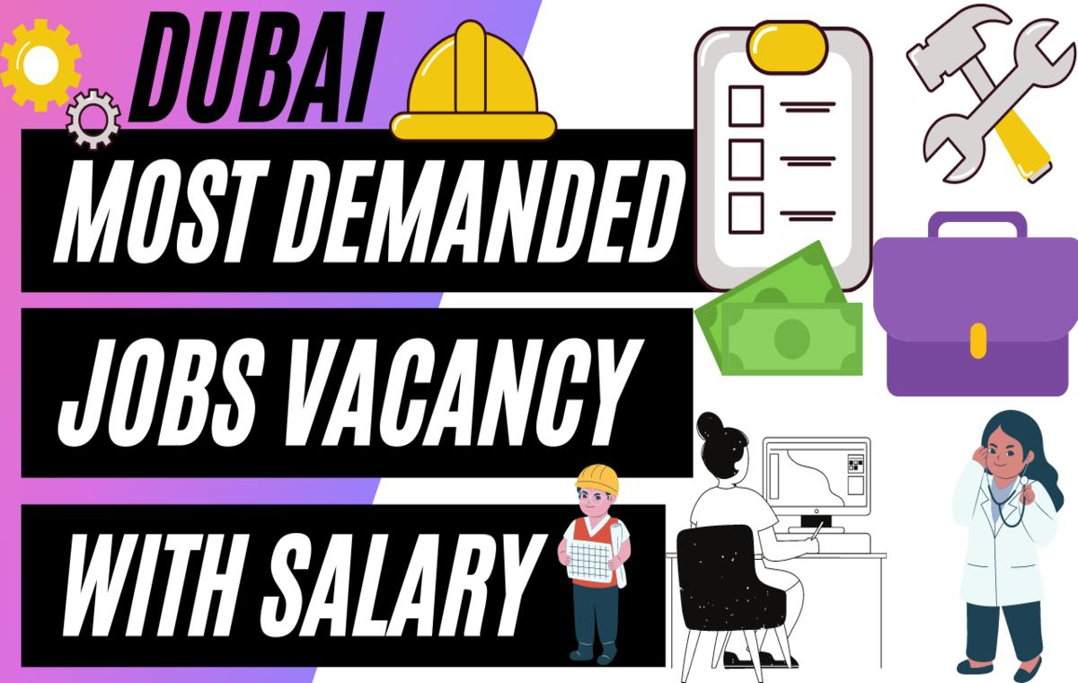 What are the High Demand Jobs In Dubai UAE | Dubai Salary Visa Work Permit Vacancy | www.indianmemoir.com