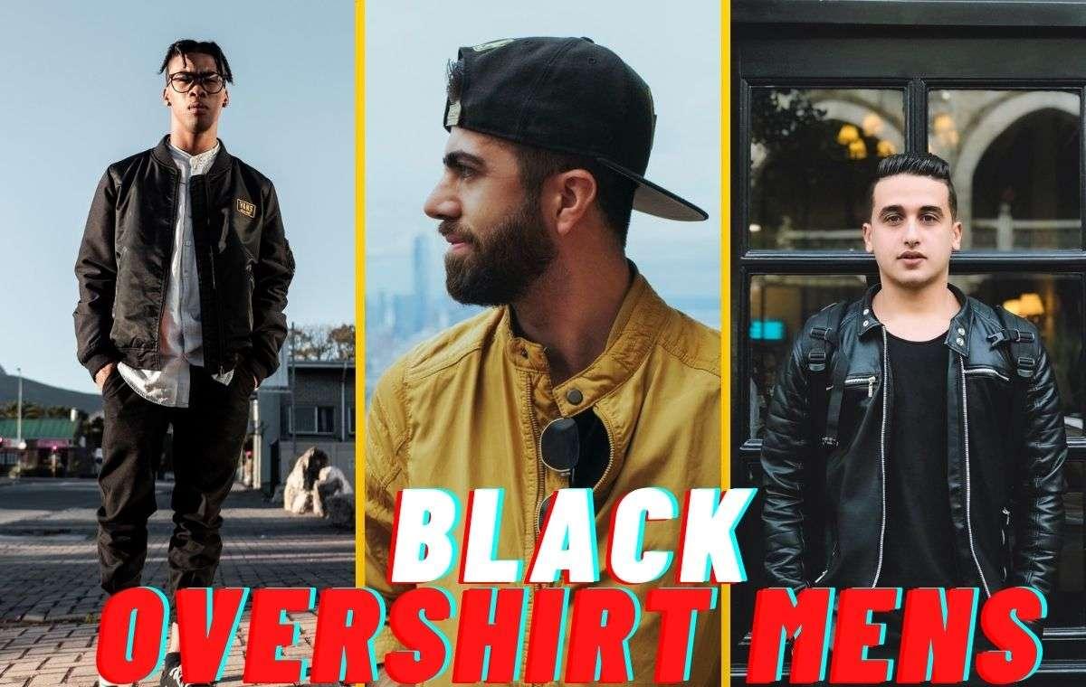 Black Overshirts Men's Shirt Jacket (Shacket) Latest Trends www.indianmemoir.com